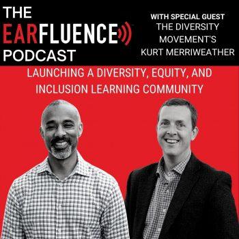 Earfluence Podcast Kurt Merriweather TDM Community