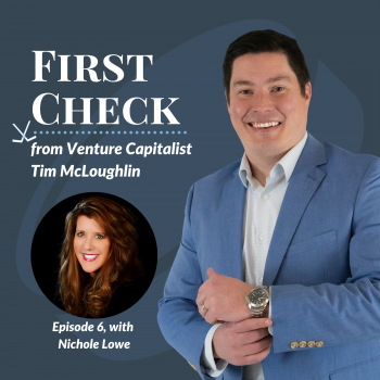 Nichole Lowe SoleLife First Check Podcast Tim McLoughlin