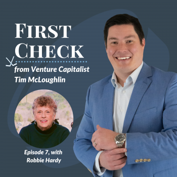 Robbie Hardy xElle Ventures First Check Podcast Tim McLoughlin
