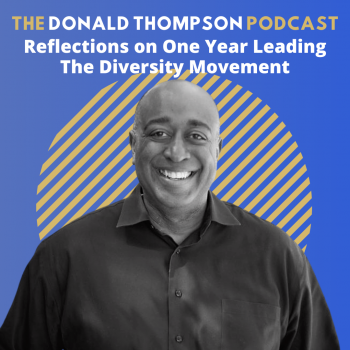 Donald Thompson Podcast One Year at The Diversity Movement