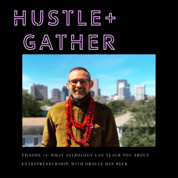 Dan Beck astrologist Hustle and Gather Podcast