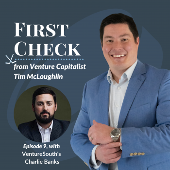 First Check Podcast Charlie Banks VentureSouth Tim McLoughlin Cofounders Capital