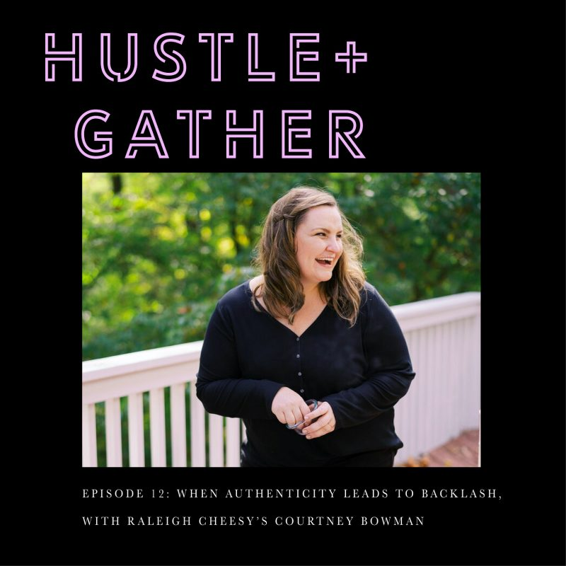 Raleigh Cheesy Courtney Bowman Hustle and Gather Podcast