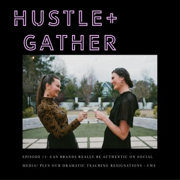Hustle and Gather Podcast with Courtney Hopper and Dana Kadwell
