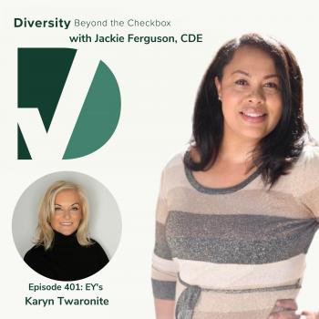 Diversity Beyond the Checkbox Podcast EY Karyn Twaronite Jackie Ferguson