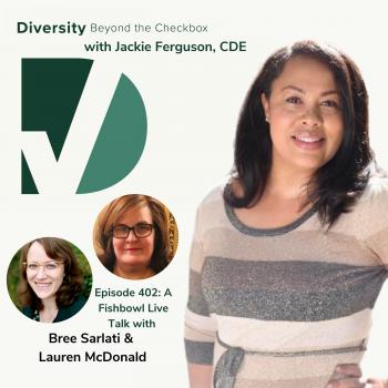 Diversity Beyond the Checkbox Podcast Fishbowl Bree Sarlati Lauren McDponald Jackie Ferguson