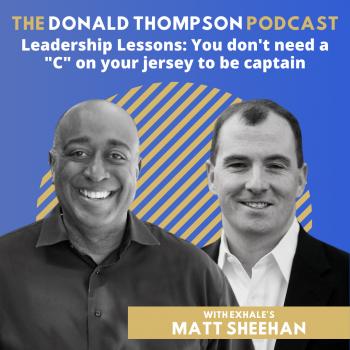 Matt Sheehan Leadership Donald Thompson Podcast