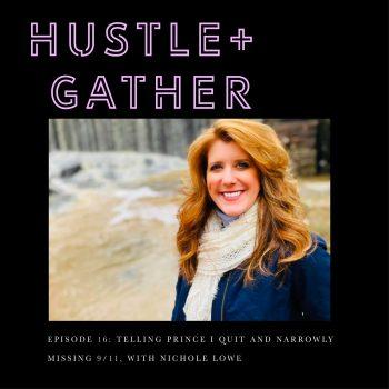 Nichole Lowe Hustle + Gather Podcast