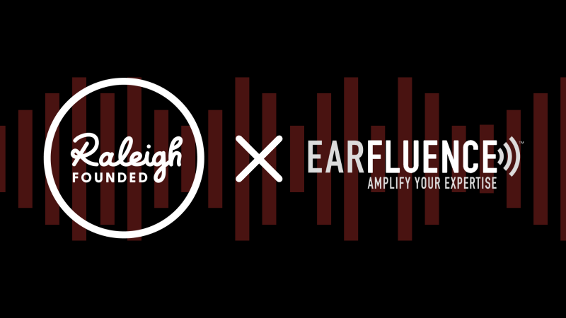 Raleigh Founded and Earfluence