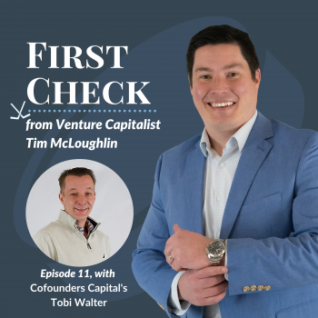 Tobi Walter First Check Podcast Cofounders Capital