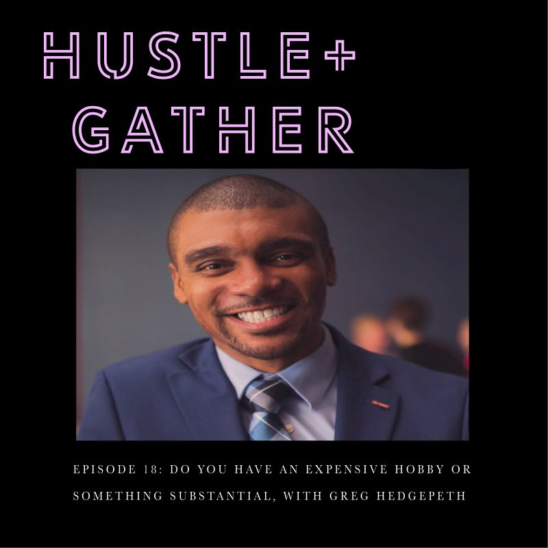 Greg Hedgepeth Substantial Magazine Hustle and Gather Podcast