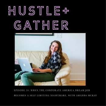 Amanda McKay Hustle and Gather Podcast