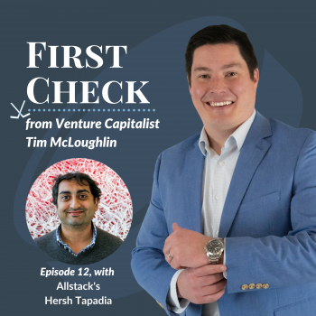 Hersh Tapadia Allstacks First Check Podcast with Tim McLoughlin