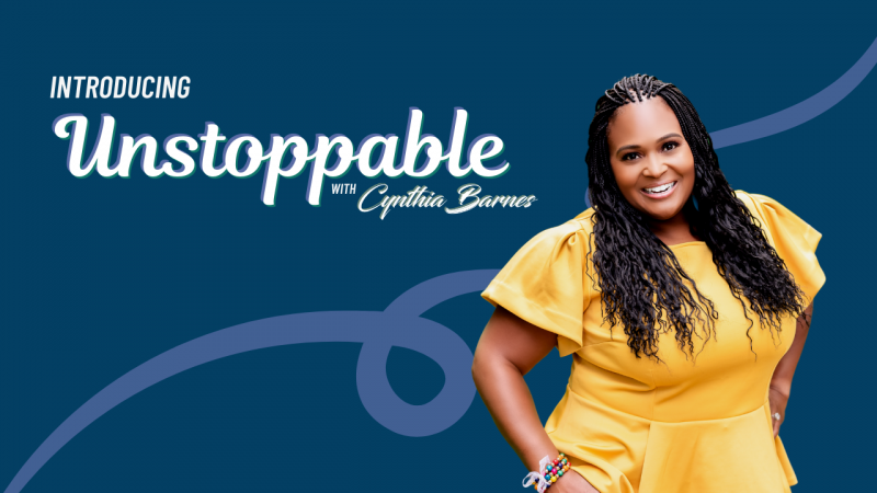 Podcast Unstoppable with Cynthia Barnes