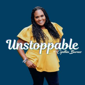 Unstoppable with Cynthia Barnes
