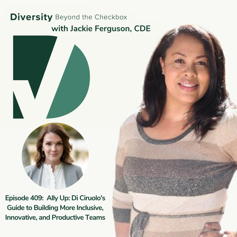 Di Ciruolo Ally Up Diversity Beyond the Checkbox Podcast