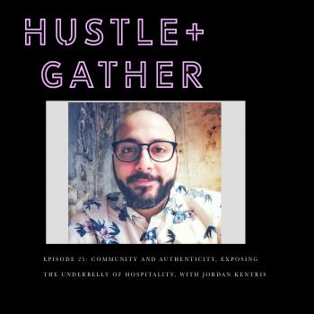 Jordan Kentris Hustle + Gather Podcast