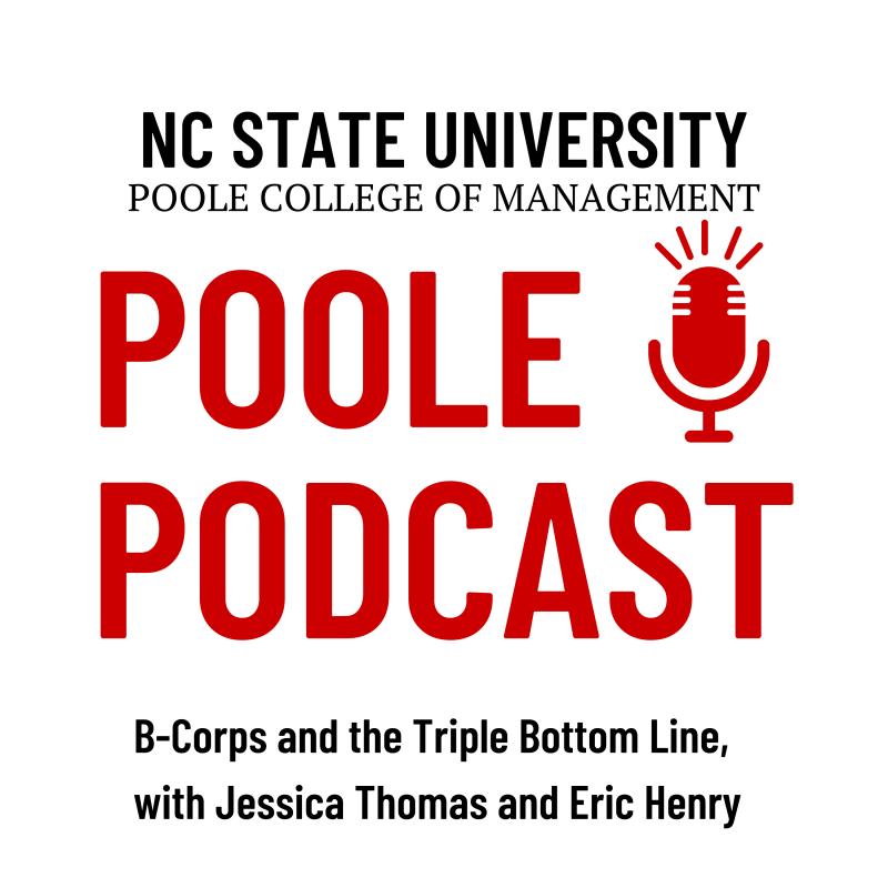 Poole Podcast NC State B Corps Eric Henry Jessica Thomas
